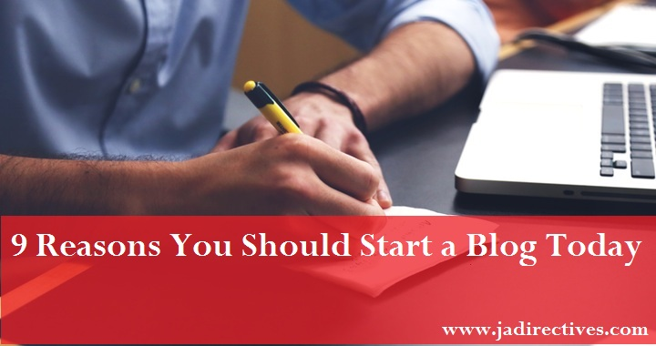 9 Reasons You Should Start a Blog Today