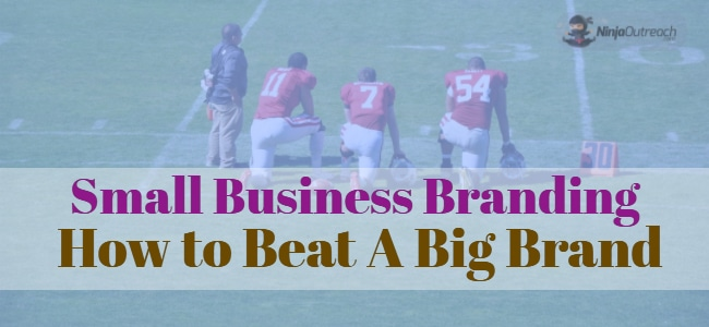 Small Business Branding How to Beat A Big Player